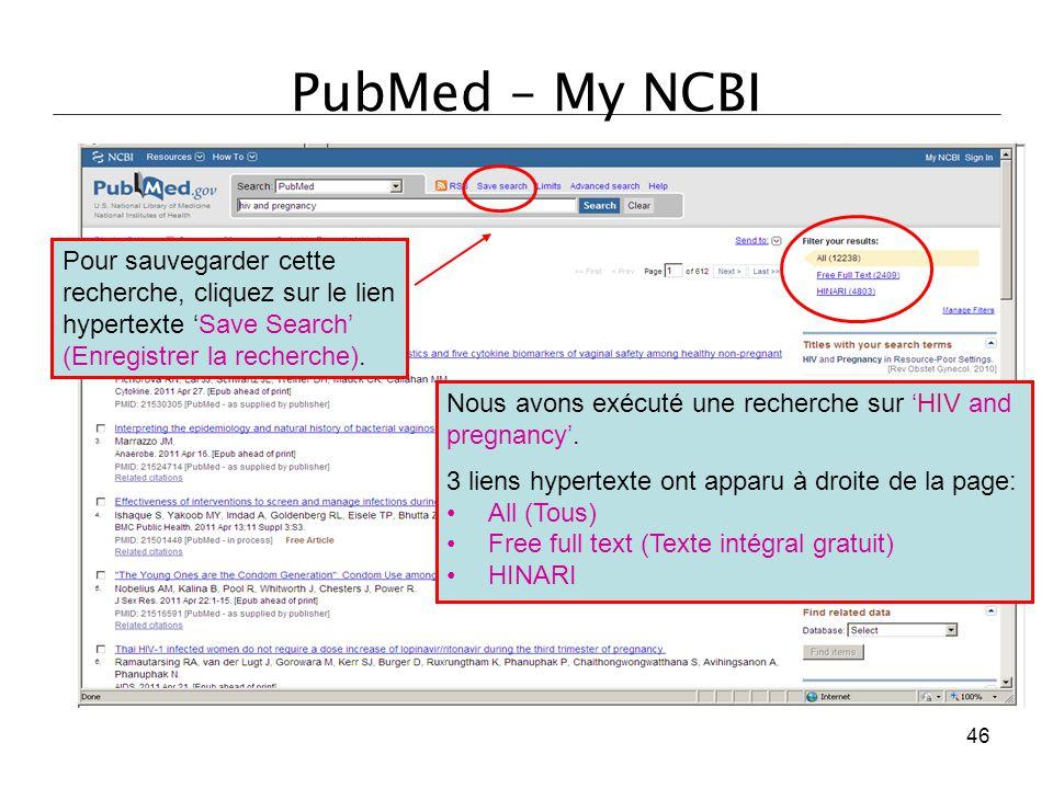 PubMed – My NCBI Nous avons exécuté une recherche sur 'HIV and pregnancy'. 3 liens hypertexte ont apparu à droite de la page: All (Tous) Free full tex