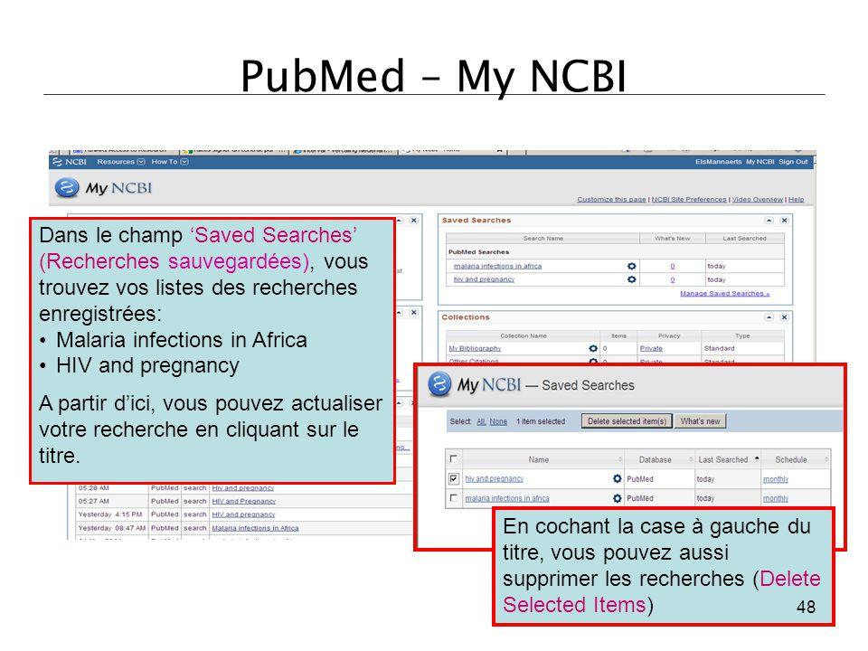 PubMed – My NCBI Dans le champ 'Saved Searches' (Recherches sauvegardées), vous trouvez vos listes des recherches enregistrées: Malaria infections in