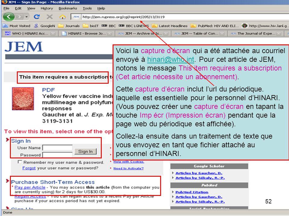 Voici la capture d'écran qui a été attachée au courriel envoyé à hinari@who.int. Pour cet article de JEM, notons le message This item requires a subsc