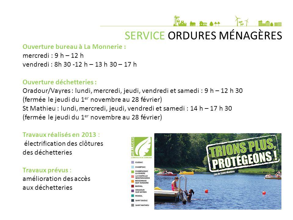 SERVICE ORDURES MÉNAGÈRES Ouverture bureau à La Monnerie : mercredi : 9 h – 12 h vendredi : 8h 30 -12 h – 13 h 30 – 17 h Ouverture déchetteries : Orad