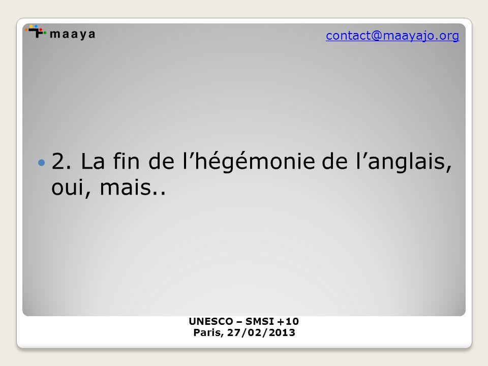 contact@maayajo.org 2. La fin de l'hégémonie de l'anglais, oui, mais..
