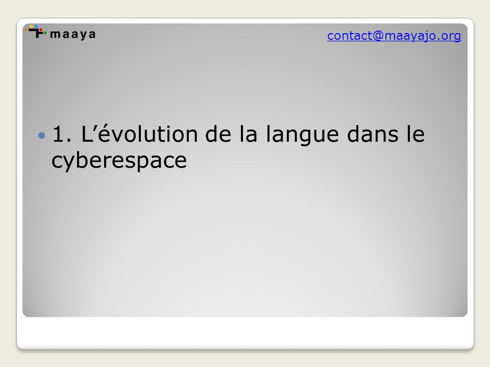 contact@maayajo.org L'Internet vers 1996 - langues