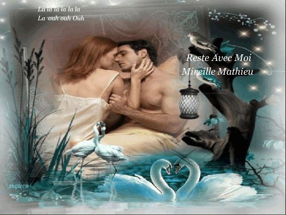 La la la la la la La ouh ouh Ouh Reste Avec Moi Mireille Mathieu