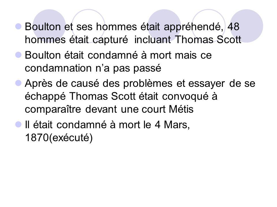 Boulton et ses hommes était appréhendé, 48 hommes était capturé incluant Thomas Scott Boulton était condamné à mort mais ce condamnation n'a pas passé