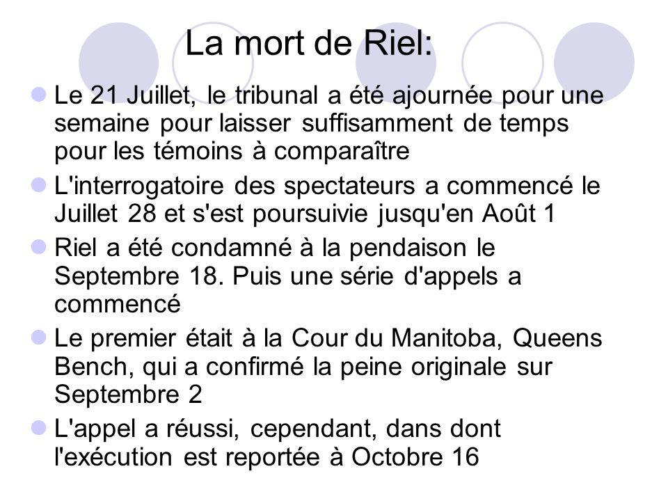 La mort de Riel: Le 21 Juillet, le tribunal a été ajournée pour une semaine pour laisser suffisamment de temps pour les témoins à comparaître L'interr