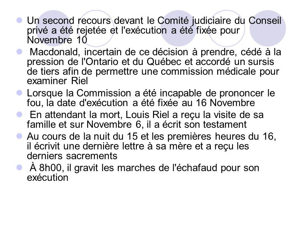 Un second recours devant le Comité judiciaire du Conseil privé a été rejetée et l'exécution a été fixée pour Novembre 10 Macdonald, incertain de ce dé