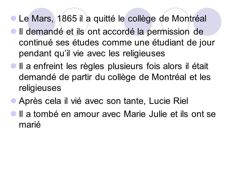 Le Mars, 1865 il a quitté le collège de Montréal Il demandé et ils ont accordé la permission de continué ses études comme une étudiant de jour pendant