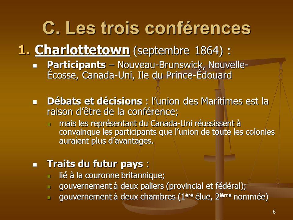 7 2.Québec (octobre 1864) : Même participants Même participants Le Canada-Uni (John A.