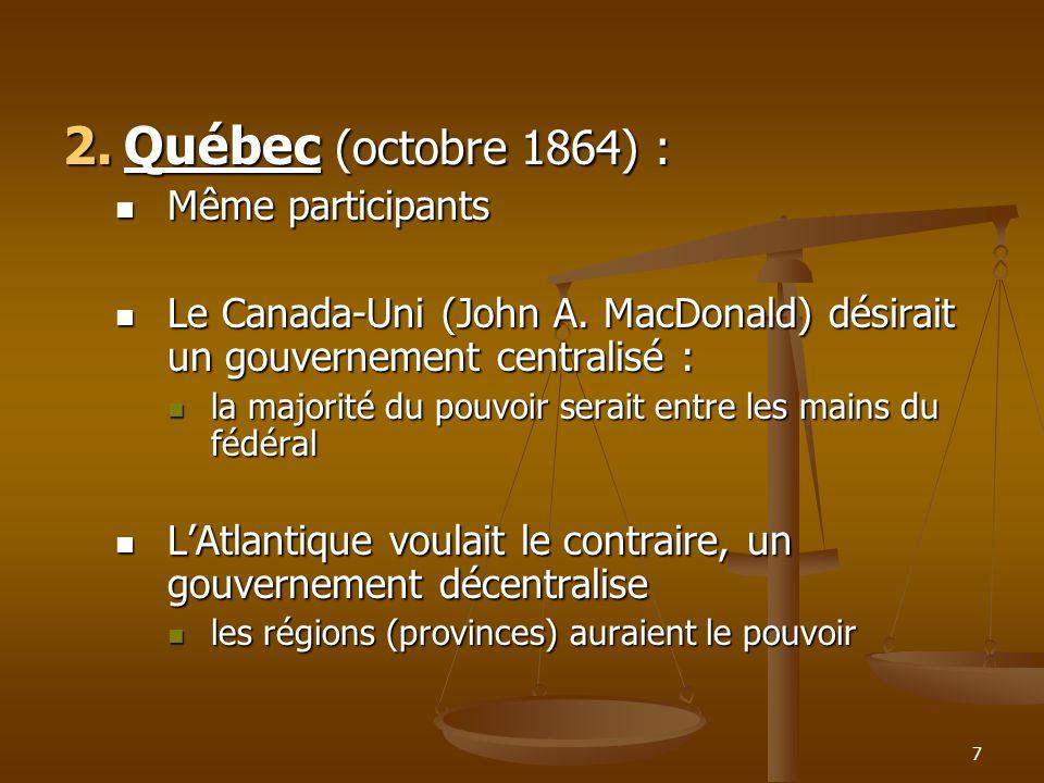 8 Entente : système mitoyen Entente : système mitoyen des pouvoirs généraux au fédéral des pouvoirs généraux au fédéral des pouvoirs spécifiques aux provinces.