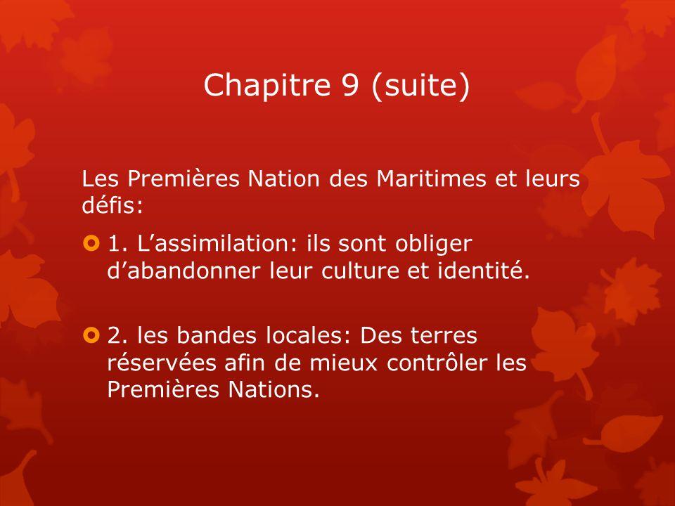 Chapitre 9 (suite) Les Premières Nation des Maritimes et leurs défis:  1.