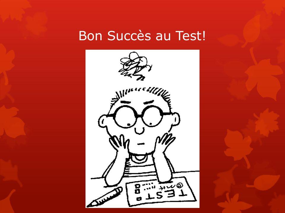 Bon Succès au Test!