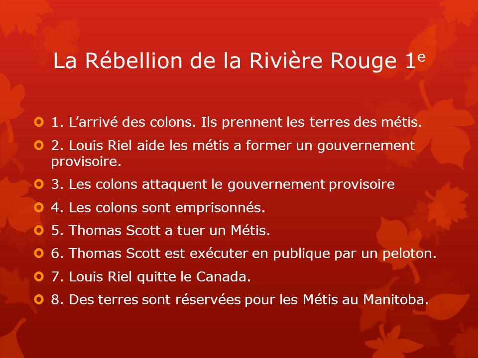 La Rébellion de la Rivière Rouge 1 e  1.L'arrivé des colons.