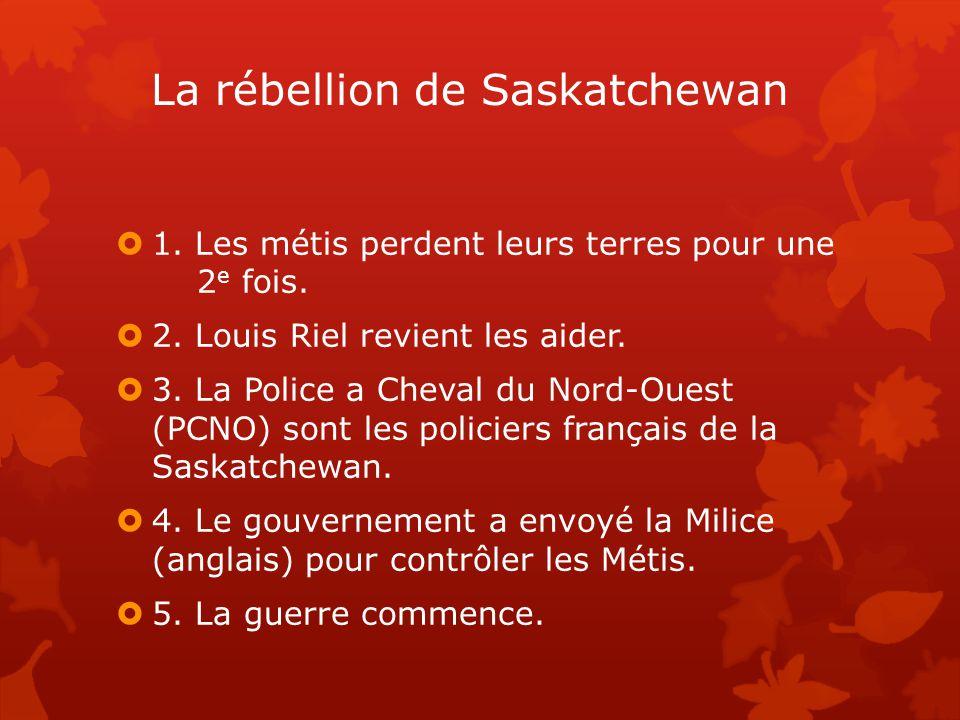 La rébellion de Saskatchewan  1.Les métis perdent leurs terres pour une 2 e fois.