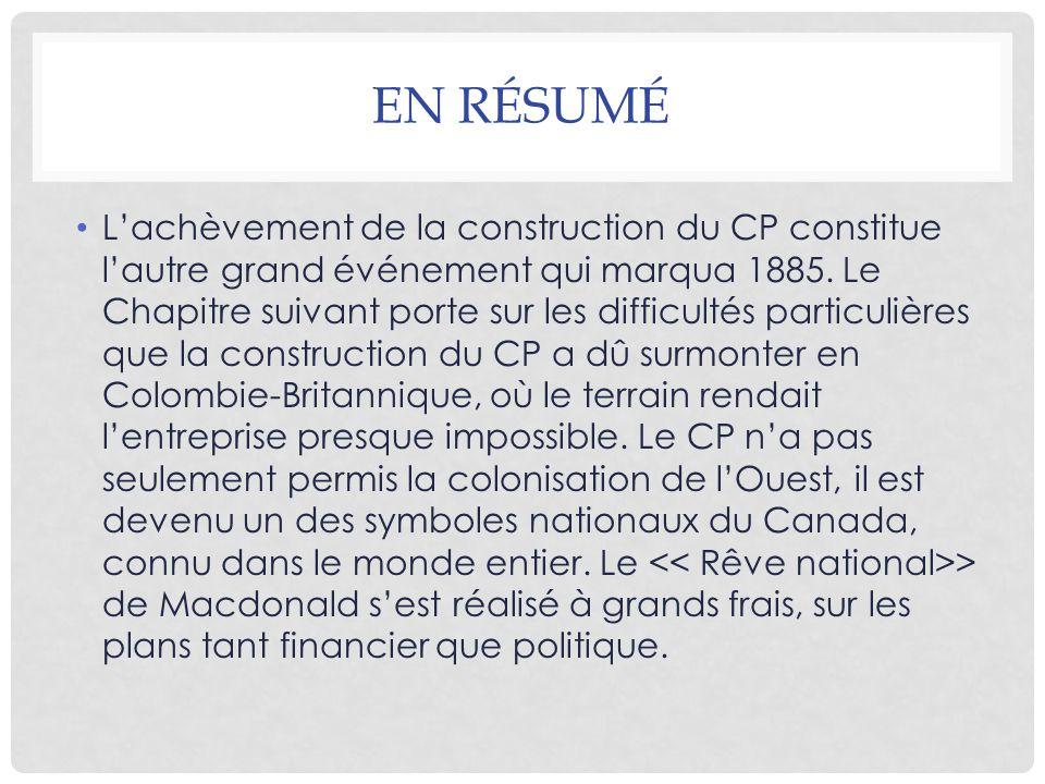 EN RÉSUMÉ L'achèvement de la construction du CP constitue l'autre grand événement qui marqua 1885. Le Chapitre suivant porte sur les difficultés parti