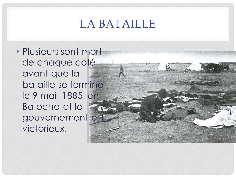 LA BATAILLE Plusieurs sont mort de chaque coté avant que la bataille se termine le 9 mai, 1885, en Batoche et le gouvernement est victorieux.