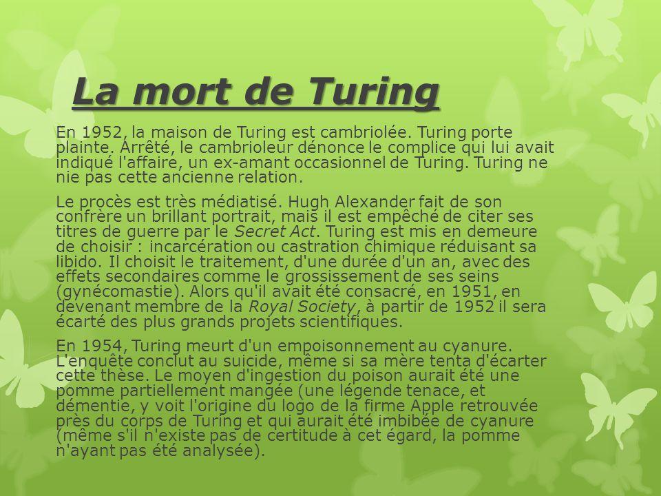 La mort de Turing En 1952, la maison de Turing est cambriolée.