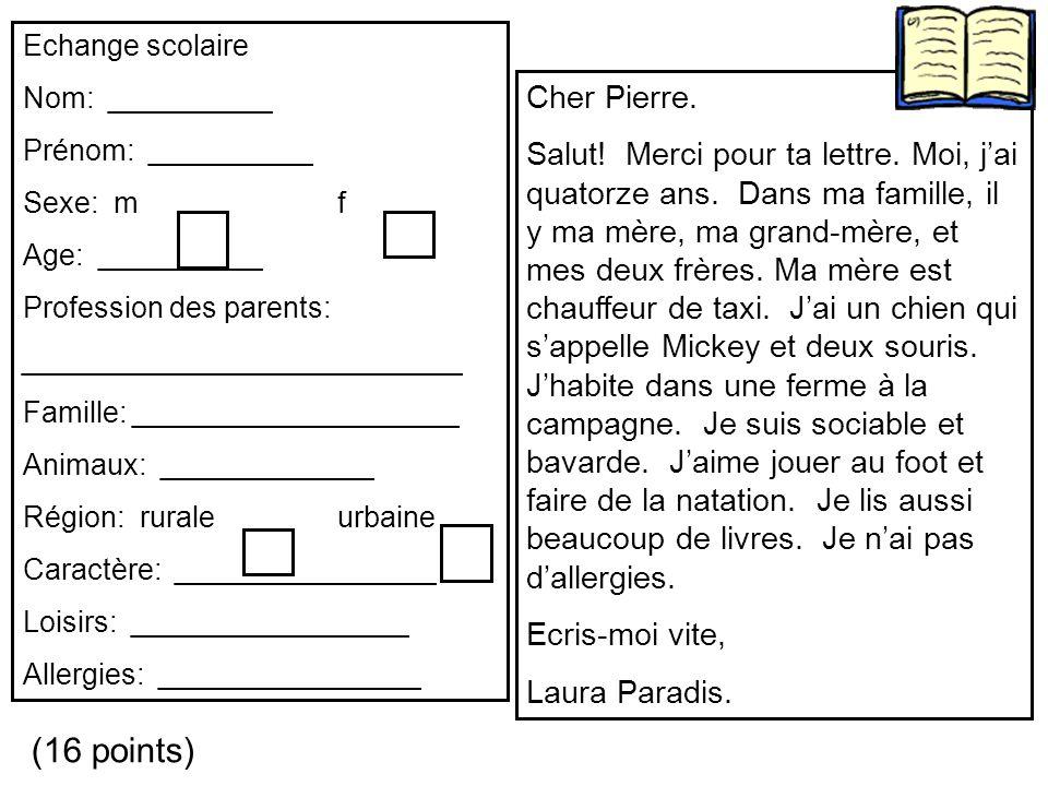 Echange scolaire Nom: __________ Prénom: __________ Sexe: m f Age: __________ Profession des parents: ___________________________ Famille: ___________