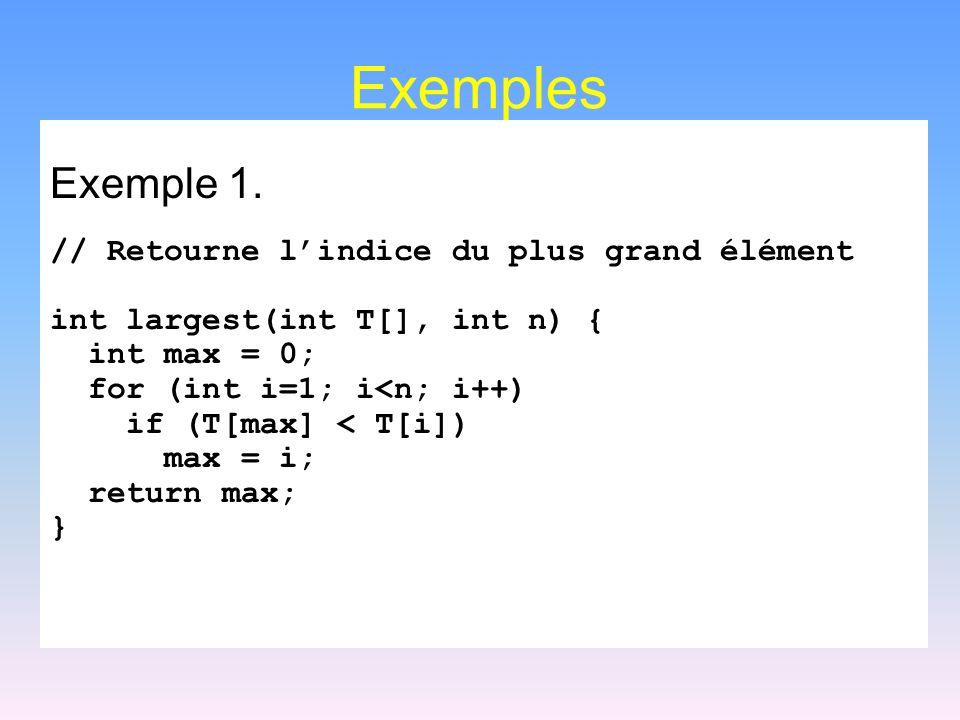 Exemples Exemple 3: somme = 0; for (j=1; j<=n; j++) for (i=1; i<=n; i++) somme++; for (k=0; k<n; k++) A[k] = k; Temps:  (1) +  (n 2 ) +  (n) =  (n 2 )