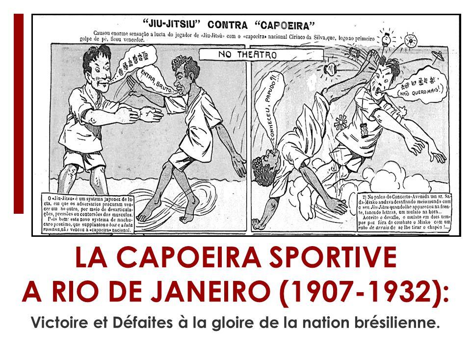 LA CAPOEIRA SPORTIVE A RIO DE JANEIRO (1907-1932): Victoire et Défaites à la gloire de la nation brésilienne.