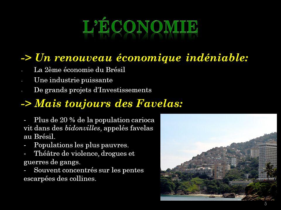 -> Un renouveau économique indéniable: - La 2ème économie du Brésil - Une industrie puissante - De grands projets d'Investissements -> Mais toujours d