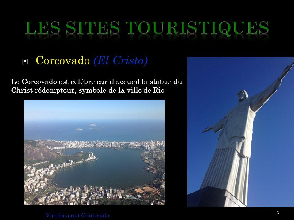  Corcovado (El Cristo) 8 Le Corcovado est célèbre car il accueil la statue du Christ rédempteur, symbole de la ville de Rio Vue du mont Corcovado