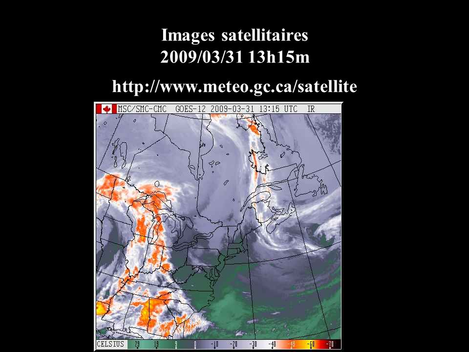 Image radar http://www.meteo.gc.ca/radar/index_f.html le 31.03.2009 http://www.meteo.gc.ca/radar/index_f.html