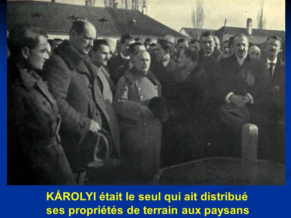 KÁROLYI était le seul qui ait distribué ses propriétés de terrain aux paysans