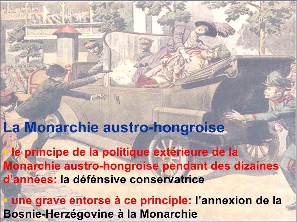 L'archiduc et sa femme, François-FerdinandSophie von Hohenberg  l'assassinat de l'archiduc François-Ferdinand, héritier du trône d'Autriche-Hongrie et de son épouse à Sarajevo en 1914 : le détonateur du processus diplomatique aboutissant à la guerre
