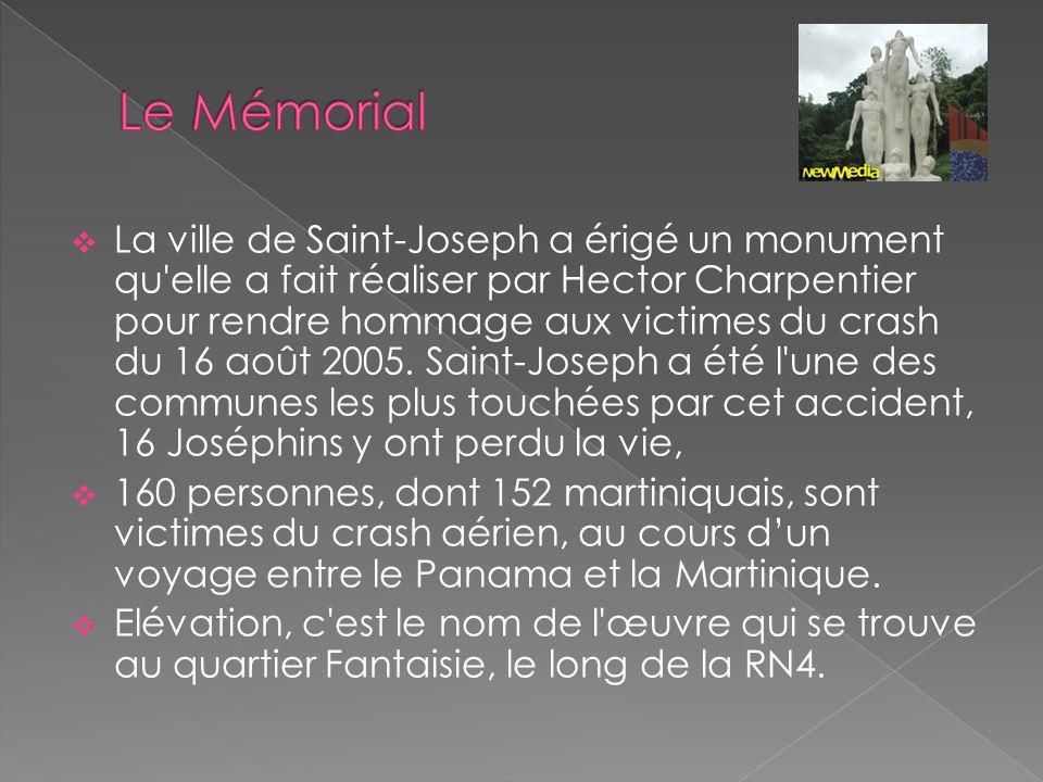  La ville de Saint-Joseph a érigé un monument qu elle a fait réaliser par Hector Charpentier pour rendre hommage aux victimes du crash du 16 août 2005.