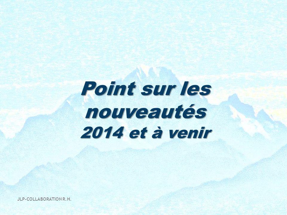Point sur les nouveautés 2014 et à venir JLP-COLLABORATION R.H.