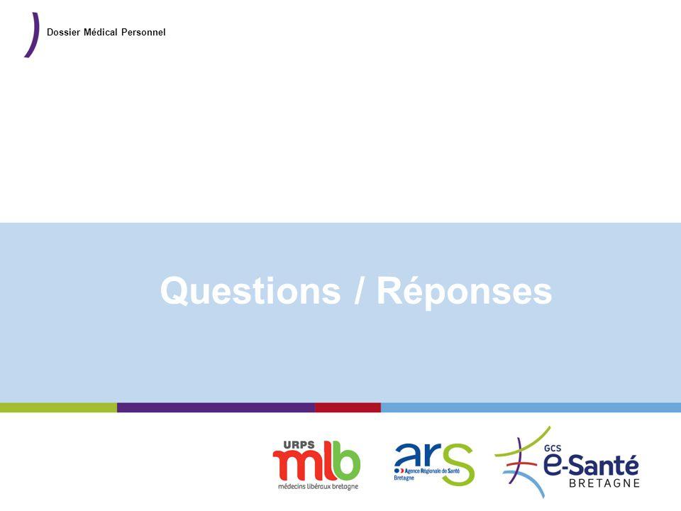 Présentation du GCS Questions / Réponses Dossier Médical Personnel