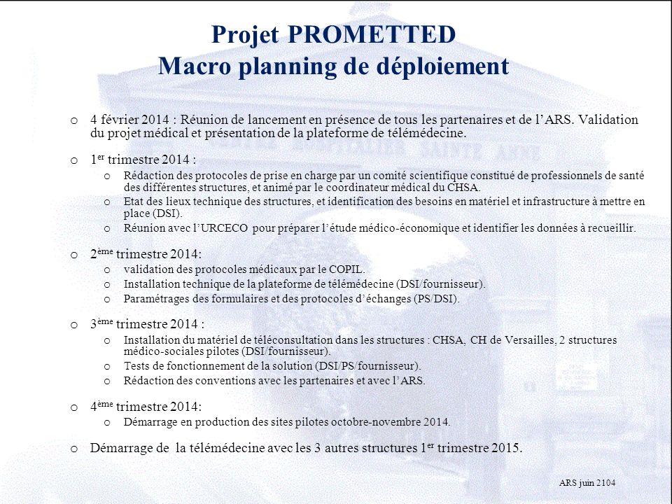 Projet PROMETTED Macro planning de déploiement o 4 février 2014 : Réunion de lancement en présence de tous les partenaires et de l'ARS. Validation du