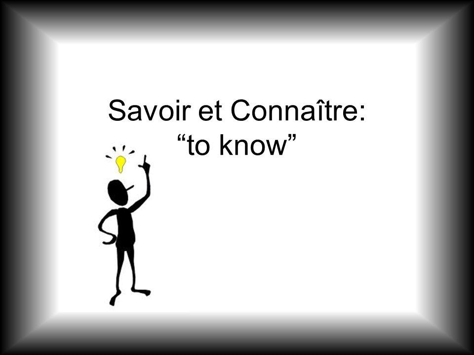 Savoir et Connaître: to know