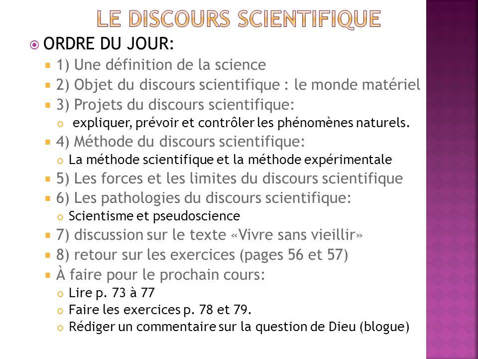  ORDRE DU JOUR:  1) Une définition de la science  2) Objet du discours scientifique : le monde matériel  3) Projets du discours scientifique: expl