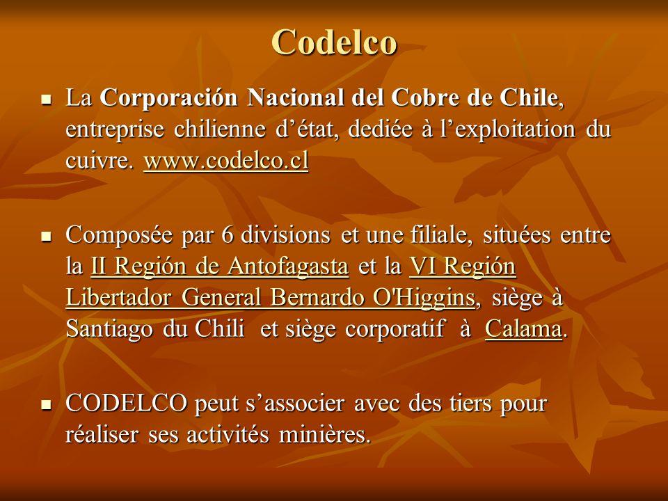 Codelco La Corporación Nacional del Cobre de Chile, entreprise chilienne d'état, dediée à l'exploitation du cuivre. www.codelco.cl La Corporación Naci