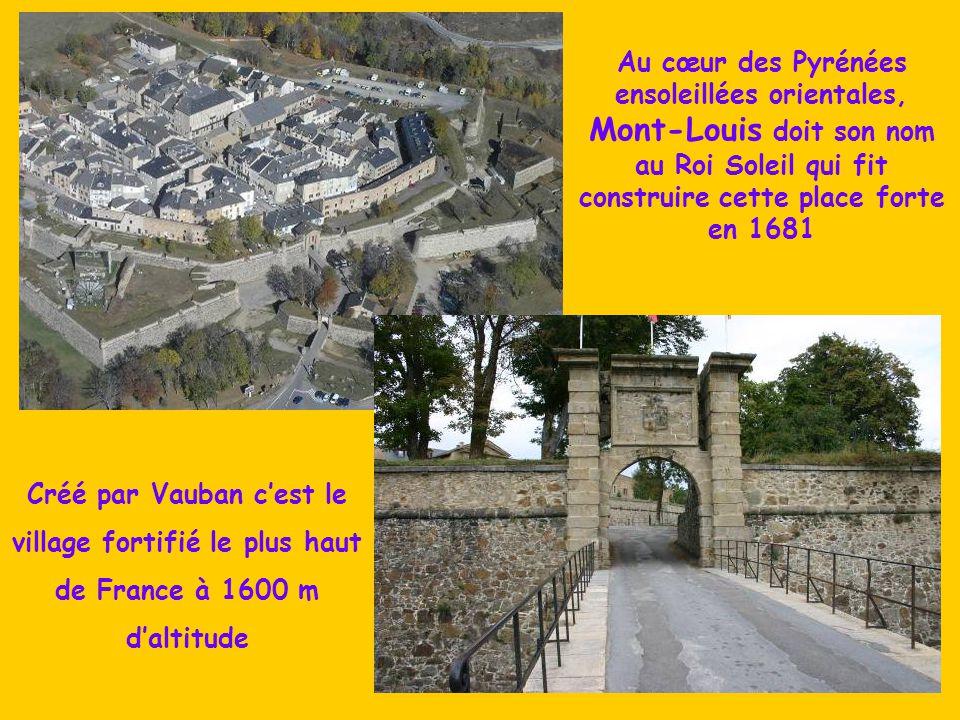 Créé par Vauban c'est le village fortifié le plus haut de France à 1600 m d'altitude Au cœur des Pyrénées ensoleillées orientales, Mont-Louis doit son nom au Roi Soleil qui fit construire cette place forte en 1681