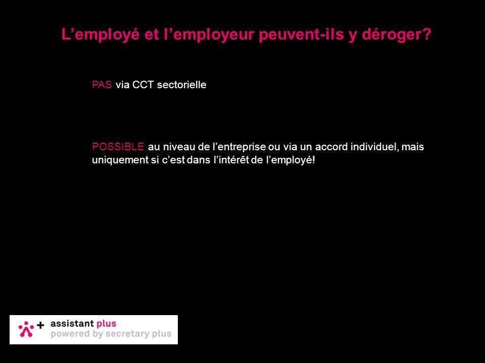 PAS via CCT sectorielle POSSIBLE au niveau de l'entreprise ou via un accord individuel, mais uniquement si c'est dans l'intérêt de l'employé! L'employ