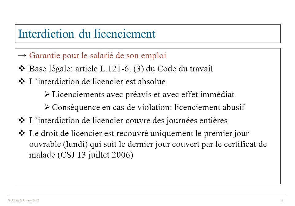 © Allen & Overy 2012 3 Interdiction du licenciement → Garantie pour le salarié de son emploi  Base légale: article L.121-6. (3) du Code du travail 