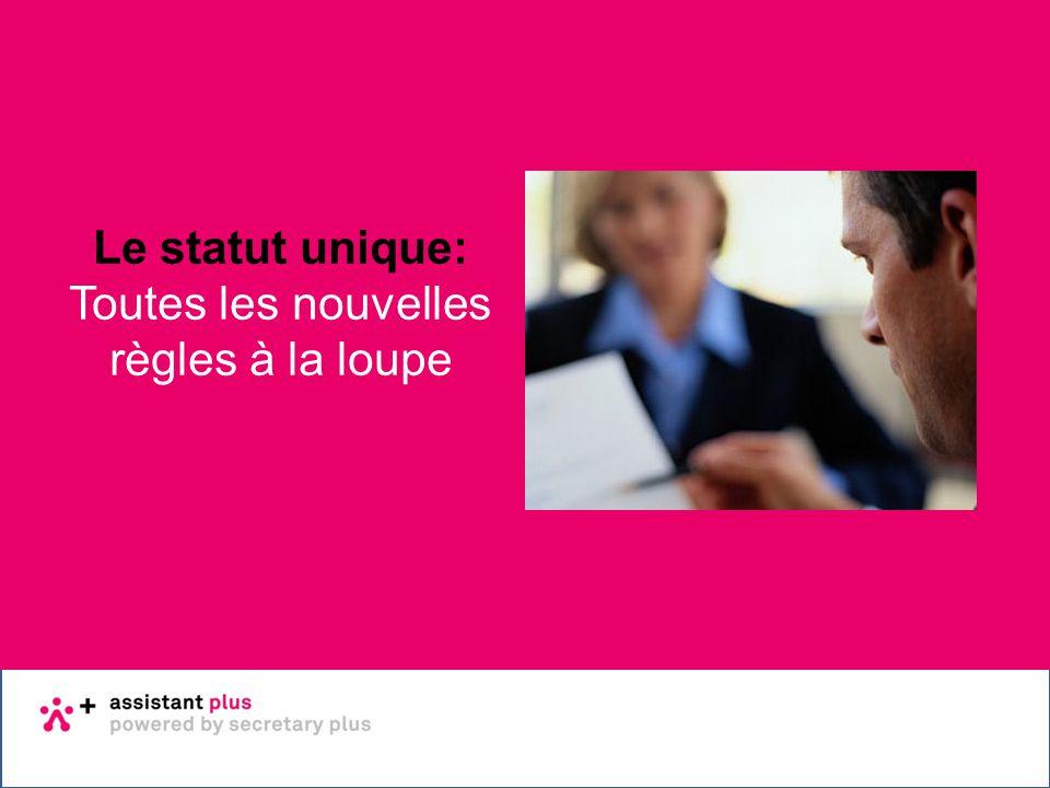 Basisopleiding sociale wetgeving 22 - 23 januari 2014 Dag 1 Le statut unique: Toutes les nouvelles règles à la loupe