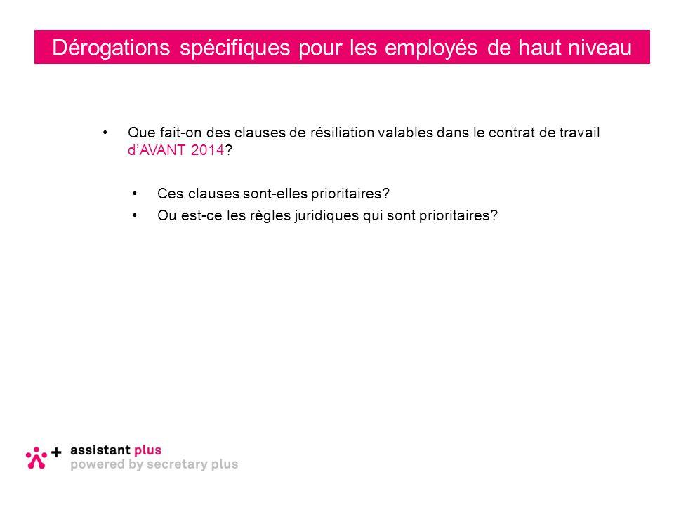 Que fait-on des clauses de résiliation valables dans le contrat de travail d'AVANT 2014? Ces clauses sont-elles prioritaires? Ou est-ce les règles jur