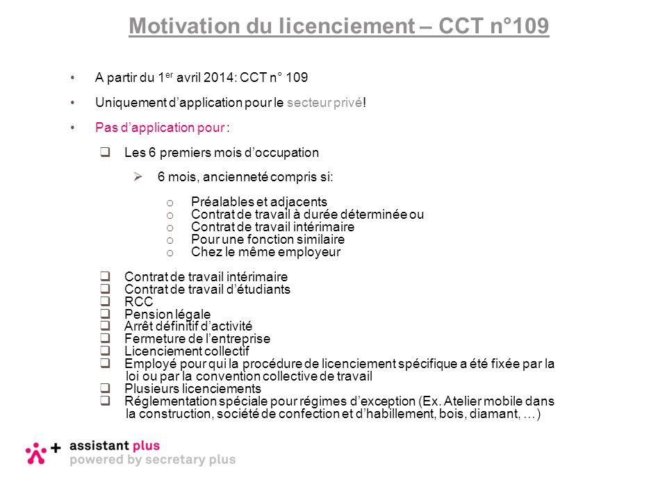 A partir du 1 er avril 2014: CCT n° 109 Uniquement d'application pour le secteur privé! Pas d'application pour :  Les 6 premiers mois d'occupation 