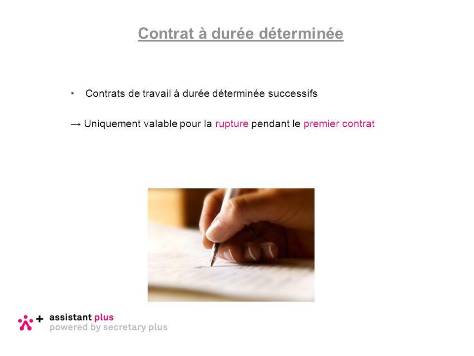 Contrats de travail à durée déterminée successifs → Uniquement valable pour la rupture pendant le premier contrat Contrat à durée déterminée