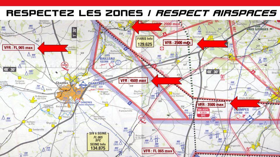 RESPECTEZ LES ZONES / RESPECT AIRSPACES