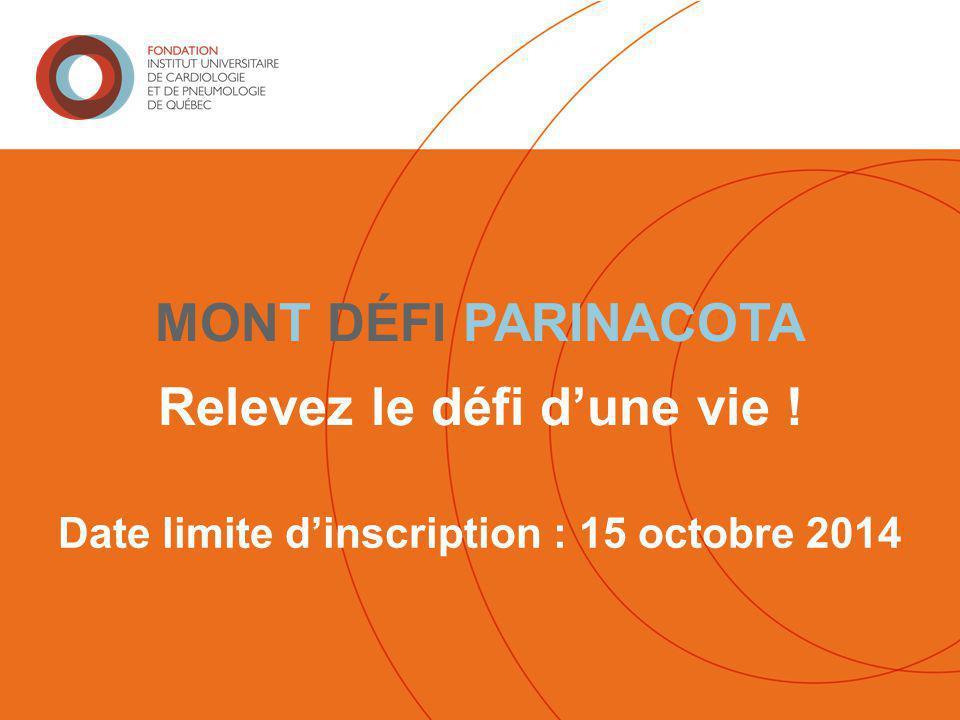MONT DÉFI PARINACOTA Relevez le défi d'une vie ! Date limite d'inscription : 15 octobre 2014