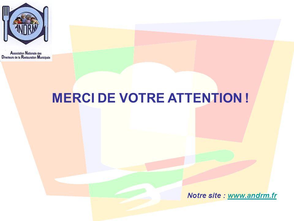 MERCI DE VOTRE ATTENTION ! Notre site : www.andrm.frwww.andrm.fr