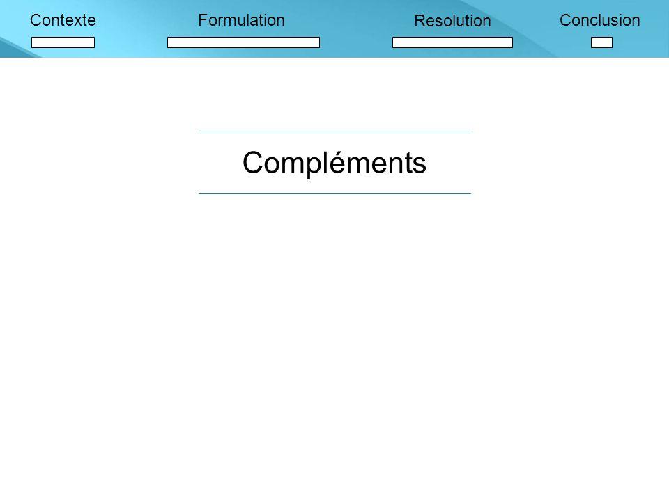 ContexteFormulation Resolution Conclusion Compléments