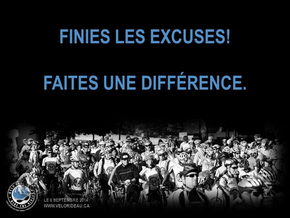 LE 6 SEPTEMBRE 2014 WWW.VELORIDEAU.CA FINIES LES EXCUSES! FAITES UNE DIFFÉRENCE.