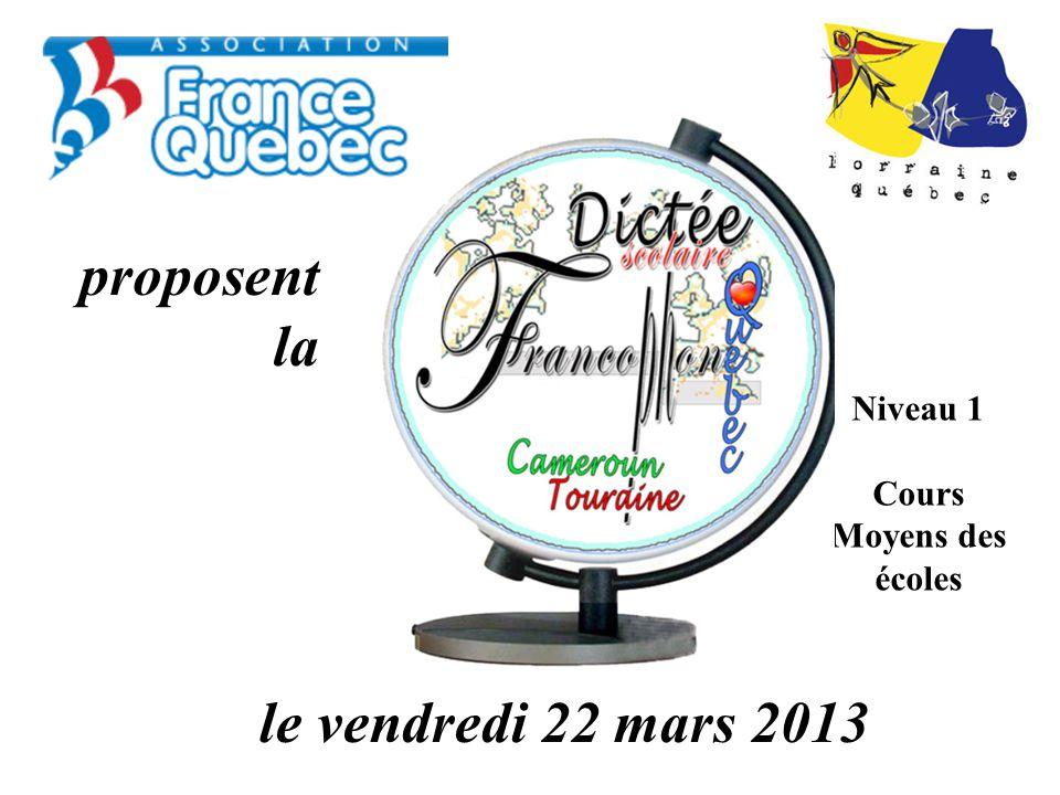 le vendredi 22 mars 2013 proposent la Niveau 1 Cours Moyens des écoles