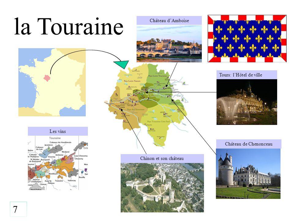 la Touraine Les vins Tours: l'Hôtel de ville Château de Chenonceau 7 Château d'Amboise Chinon et son château