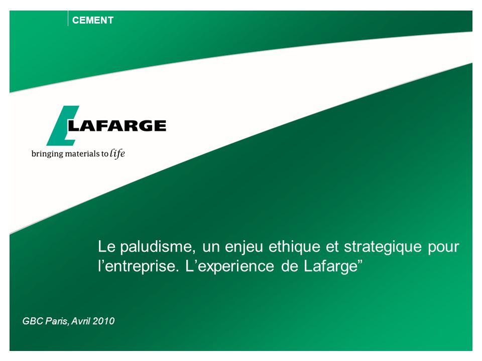 """Le paludisme, un enjeu ethique et strategique pour l'entreprise. L'experience de Lafarge"""" CEMENT GBC Paris, Avril 2010"""